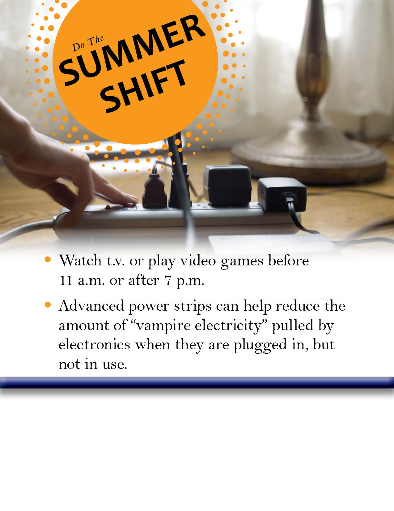 Do the Summer Shift, Turn Off Lights and Electronics